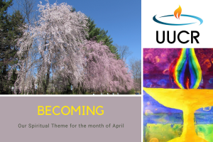 Becoming: Our spiritual theme for the month of April 2021