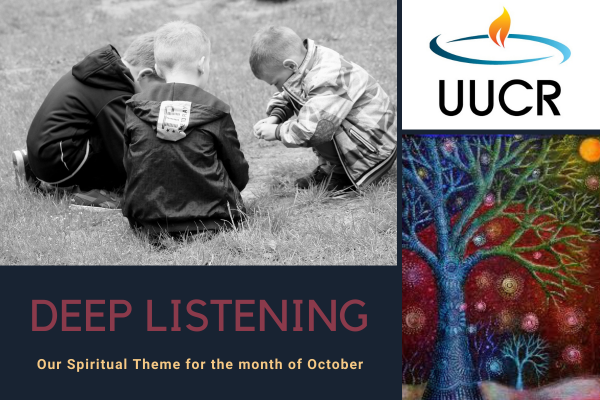 Our Spiritual Theme for October 2020: Deep Listening